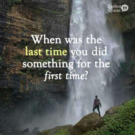 When was the last time you did something for the first time? ComfortZone Quote