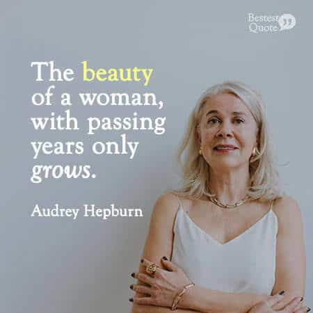 """""""And the beauty of a woman, with passing years only grows!"""" Audrey Hepburn"""